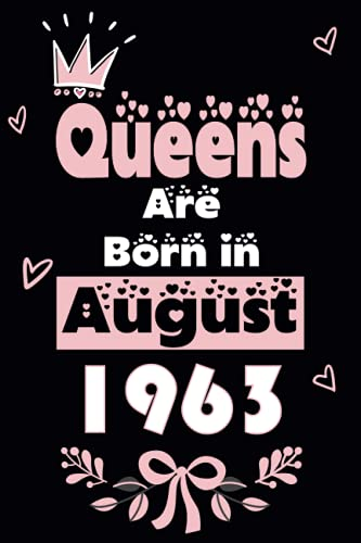 Birthday Gifts for Women : Queens are Born in August 1963: Cute Notebook for Women's , Happy 58Th Birthday , 58Years Old Gift Idea for Women, Card Alternative