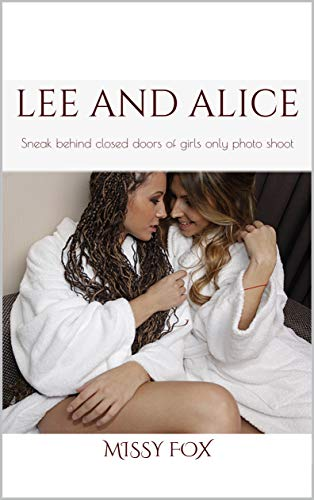 Lee and Alice: Sneak behind closed doors of girls only photo shoot (English Edition)