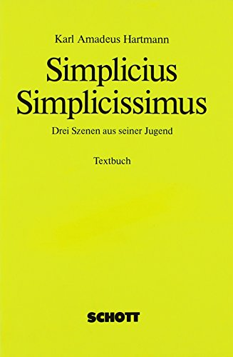 Simplicius Simplicissimus: 3 Szenen aus seiner Jugend. Textbuch/Libretto.