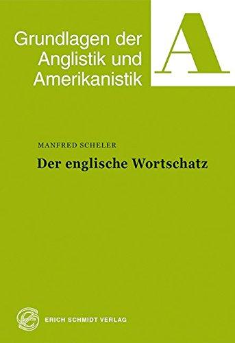 Der englische Wortschatz (Grundlagen der Anglistik und Amerikanistik (GrAA), Band 9)