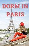 Dorm in Paris (English Edition)