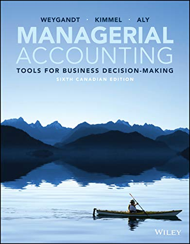 Managerial Accounting Tools for Decision-Making 6th Canadian Ediiton [Jerry J. Weygandt]