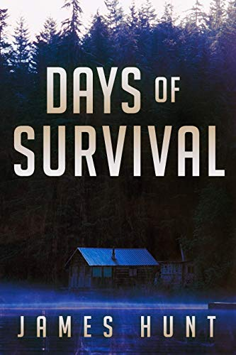 Days of Survival: EMP Survival In A Powerless World (EMP Post Apocalyptic Survival Book 3) by [James Hunt]