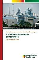 A eficiência da indústria petroquímica