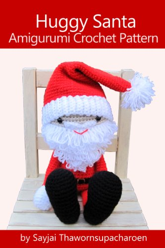 Huggy Santa Amigurumi Crochet Pattern (Huggy Christmas Dolls Book 3)