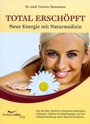 Total erschöpft: Neue Energie mit Naturmedizin