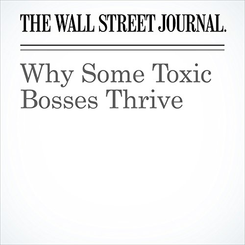 Why Some Toxic Bosses Thrive copertina