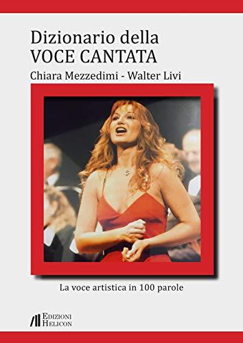 Dizionario della voce cantata. La voce artistica in 100 parole