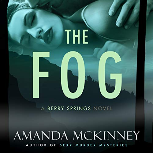 The Fog Audiobook By Amanda McKinney cover art