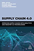 Supply Chain 4.0: Improving Supply Chains With Analytics and Industry 4.0 Technologies