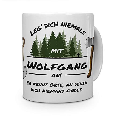printplanet Tasse - Leg Dich Nicht mit Wolfgang an - Namenstasse, Kaffeebecher, Mug, Becher, Kaffeetasse - Farbe Weiß