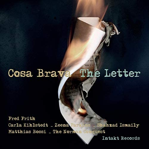 Cosa Brava, Fred Frith, Carla Kihlstedt, Zeena Parkins, Shahzad Ismaily, Matthias Bossi & The Norman Conquest