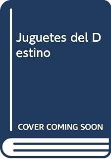 Juguetes del Destino (Spanish Edition)