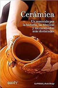 Cerámica. Un recorrido por la historia, las técnicas y los ceramistas más destacados (GGDiy)