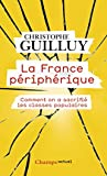 La France périphérique - Comment on a sacrifié les classes populaires