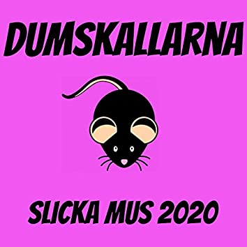 Slicka Mus 2020