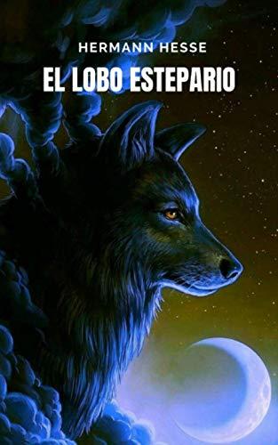 El lobo estepario: Un libro que te llevara por un maravilloso viaje interior