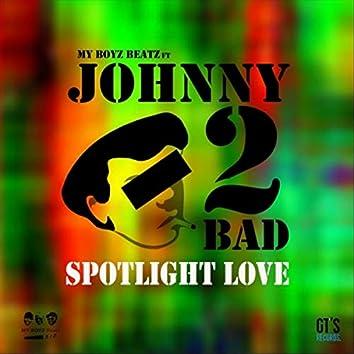 Spotlight Love (feat. Jonhnny 2 Bad)
