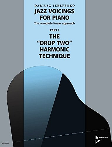 """Jazz Voicings For Piano: The complete linear approach: Part I: The \""""Drop Two\"""" Harmonic Technique. Band 1. Klavier. Lehrbuch."""