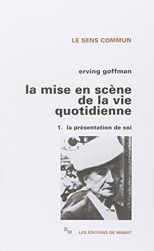 La Mise En Scene De La Vie Quotidienne 1 La Presentation De Soi