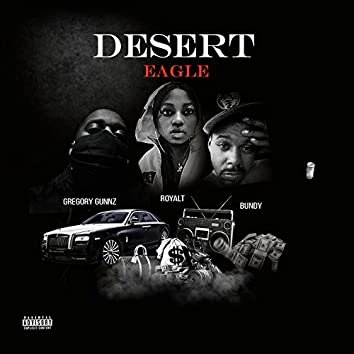 Desert Eagle (feat. Royal T & Bundy)