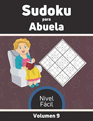 Sudoku para Abuela Nivel Fácil Volumen 9: 100 Rompecabezas con Soluciones, Libro de sudoku para desarrollar memoria, Sudoku para mayores.