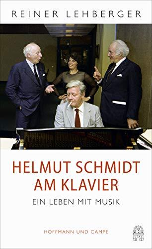 Helmut Schmidt am Klavier: Ein Leben mit Musik