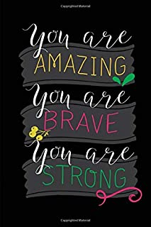 You Are Amazing You Are Brave You Are Strong: Food Journal & Blood Sugar Log (A Food Diary for Diabetics) (Volume)