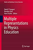 Multiple Representations in Physics Education (Models and Modeling in Science Education (10))