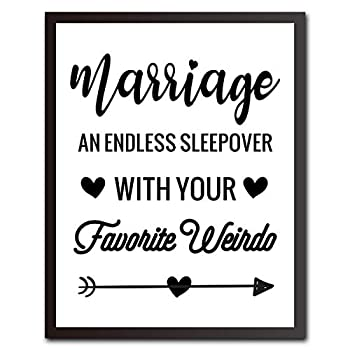 Marriage An Endless Sleepover With Your Favorite Weirdo - Bedroom Sign - Love Print - Newlywed Gift - 8 x 10 UNFRAMED