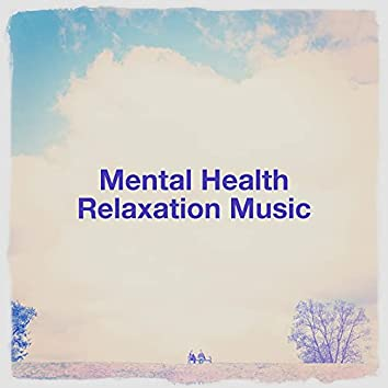 Mental Health Relaxation Music