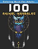 100 Animal Mandalas Coloring Book For Adults: Relaxation Coloring mandala book For Meditation And Happiness. Book with Lions, ,Cats, Dogs,,Elephants, Owls,and Many More!..( Original Design )