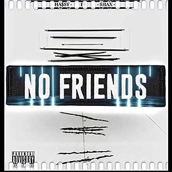 No friends (feat. Ha$sy)
