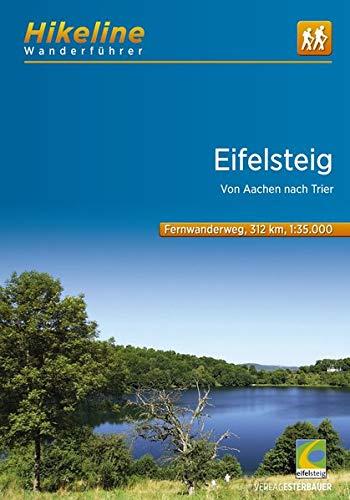 Hikeline Wanderführer Fernwanderweg Eifelsteig: Von Aachen nach Trier, 313 km, 1: 35 000, GPS-Tracks Download, wasserfest
