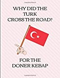 Why Did The Turk Cross The Road? For The Doner Kebap: 2019 - 2023 Five Year Calendar Planner