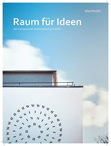 Raum für Ideen: Der Campus Kiel-Dietrichsdorf im Sucher