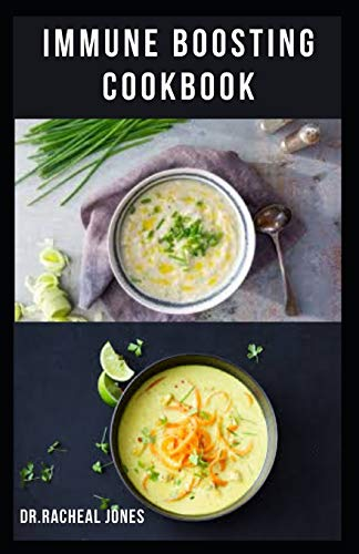 IMMUNE BOOSTING COOKBOOK: Simple, Delicious, and Healthy Recipes that Feed your Body with tasty recipes aimed specifically at boosting your body's immune system.