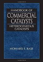 Handbook of Commercial Catalysts: Heterogeneous Catalysts