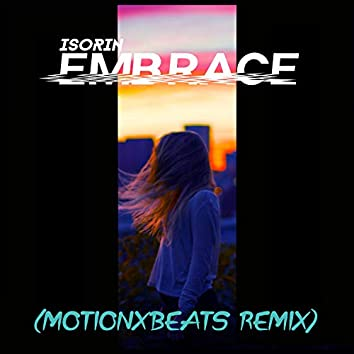 Embrace - (motionxbeats remix)
