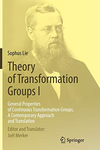 Theory of Transformation Groups I: General Properties of Continuous Transformation Groups. A Contemporary Approach and T