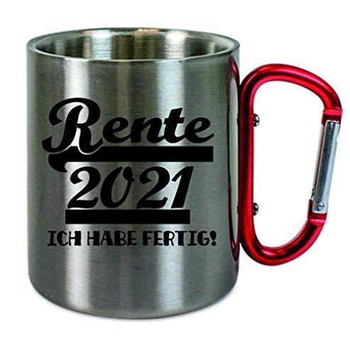 Creativ Deluxe Edelstahltasse mit Carabiner Rente 2021 - ich Habe fertig Blechtasse, Campingtasse,Kaffeetasse mit Motiv,Bürotasse, Bedruckte Tasse mit Sprüchen oder Bildern
