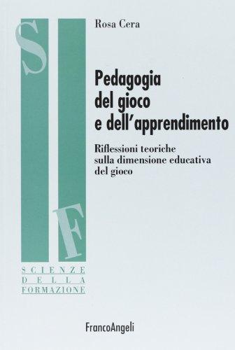 Pedagogia del gioco e dell'apprendimento. Riflessioni teoriche sulla dimensione educativa del gioco