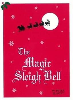 The Magic Sleigh Bell by [W. Peter Elliott]