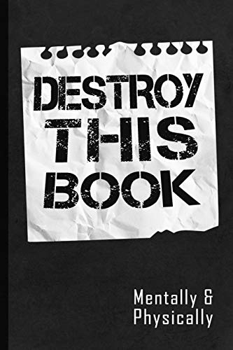 Destroy This Book: Full of Funny Vague Instructions to Creatively Destroy the Book