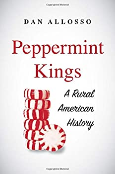 Peppermint Kings: A Rural American History 0300236824 Book Cover