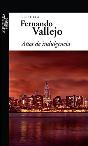 Años de indulgencia (Spanish Edition)