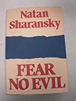 Fear No Evil: The Classic Memoir of One Man's Triumph over a Police State