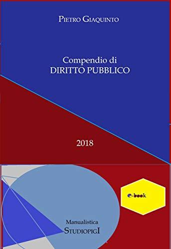 Compendio di DIRITTO PUBBLICO (Manualistica STUDIOPIGI)