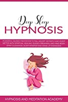 Deep Sleep Hypnosis: The Ultimate Step-by-Step Guide for Beginners to Achieve Confidence and Fight Against Anxiety with Guided Meditation to Sleep Better with Spiritual Healing