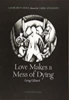 Love Makes a Mess of Dying